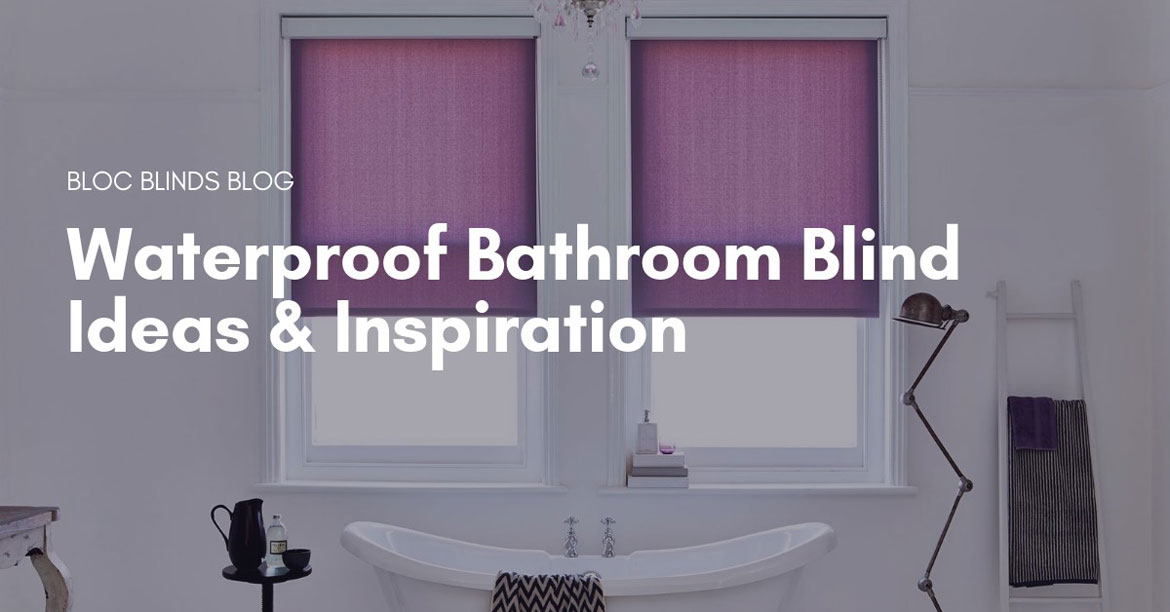 Waterproof Bathroom Blind Ideas Inspiration Bloc Blinds From